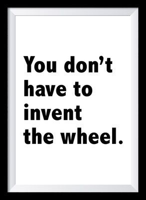 Typografie Poster, Typografie Print, Motivation, you don't have to invent the wheel