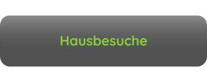 Button Aufschrift Hausbesuche grau grüne Schrift