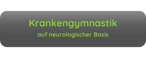 Button Aufschrift Krankengymnastik auf neurologischer Basisgrau grüne Schrift