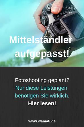 Fotoshooting Ideen: Bei Fotoshootings nur die Leistungen beauftragen, die Sie als mittelständisches Unternehmen (KMU) wirklich benötigen.