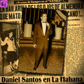 Daniel Santos, ídolo indiscutible en La Habana.
