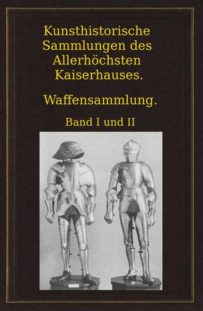 Kunsthistorische Sammlungen des Allerhöchsten Kaiserhauses. Waffensammlung. Album.