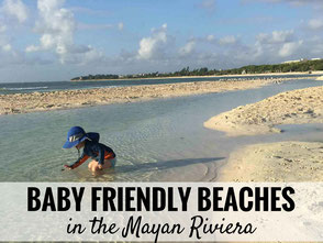 Baby Friendly Beaches in the Mayan Riviera  |Family Travel | Travel with baby or toddler | Mayan Riviera | Mexico #familytravel #travelwithbaby #toddler #toddlertravel  #mayanriviera #beaches #mexico