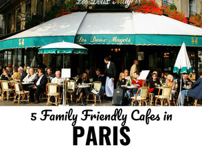 5 Family Friendly Cafes in Paris, France