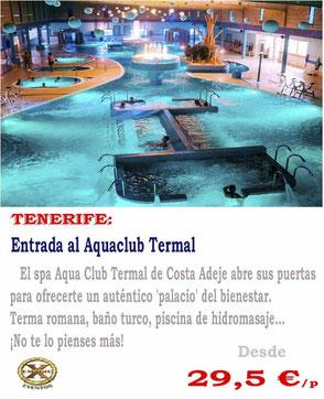 entradas al aqua club termal de Tenerife (costa Adeje)