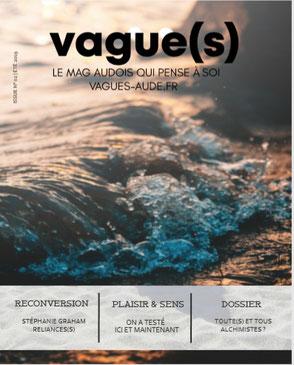 vague(s) : le magazine qui pense à SOI, évolutif et intuitif - Numéro d'été 2019