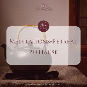 Meditations-Retreat zu Hause