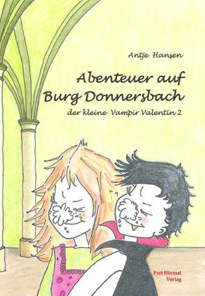 Abenteuer auf Burg Donnersbach, der kleine Vampir Valentin 2, Antje Hansen, Psst Hörmal Verlag, 2te Auflage Taschenbuch