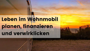 Leben im Wohnmobil, Was kostet das Leben im Wohnmobil, Leben im Wohnmobil Planung