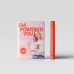Empowered You - Das Buch von Katharina Heilen
