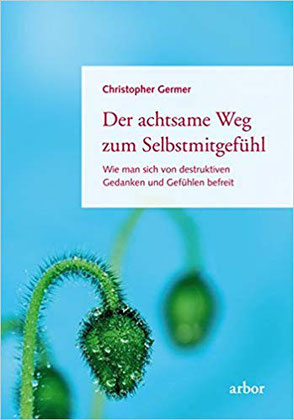 Der achtsame Weg zur Selbstliebe, Christoph Germer, Abor Verlag