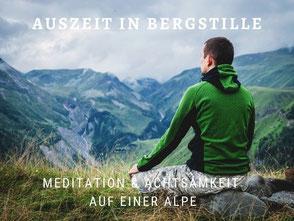 Auszeit auf einer Alpe: Meditation und Bewegung in der Natur, kleine Gruppe mit viel Ruhe