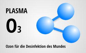 Mund-Desinfektion mit Plasma (Ozon)