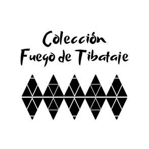 Colección Fuego de Tibataje
