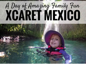 A Day of Amazing Family Fun at Xcaret Park in Mexico. Read this before you go! | Family Travel | Travel with kids | Toddler Travel |