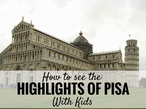 How to see the highlights of Pisa, Italy with kids