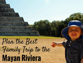 Plan the Best Family Trip to the Mayan Riviera