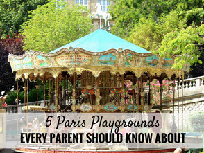 5 Paris Playgrounds Every Parent Should Know About