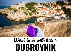 Dubrovnik Croatia with Kids