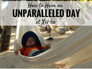 How to Have an Unparalleled Day at Xel-Ha, Mexico - A Great Place to Try Snorkeling