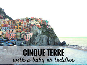 Cinque Terre with a baby or toddler.