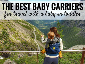 Best baby carriers for travel with a baby or toddler.