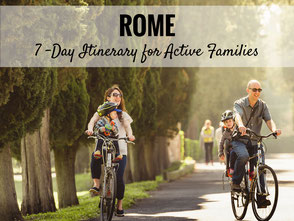 Rome - A 7-Day Itinerary for Active Families
