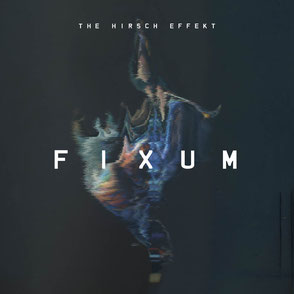 THE HIRSCH EFFEKT // FIXUM // 2013 // EP