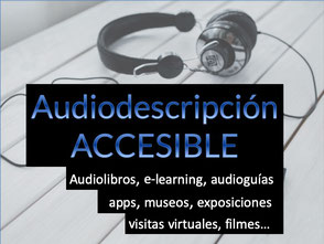 audiodescripcion accesible, audiolibros, e-learning, cursos, apps, museos, exposiciones, visitas guiadas virtuales