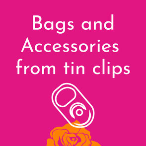 Upcycling-Taschen aus Dosenclips / Bags and Accessories from tin clips