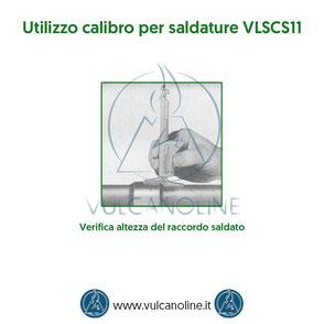 Calibro per saldature - Verifica altezza del raccordo saldato