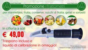 Promozione rifrattometri per marmellate e confetture, frutta, conserve, succhi di frutta, gelati, sorbetti e granite