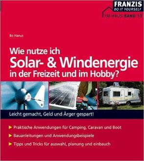 Wie nutze ich Solar- & Windenergie in der Freizeit und im Hobby? (Quelle: http://www.franzis.de)
