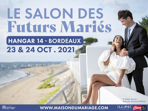 Salon des Futurs Mariés à Bordeaux 23 et 24 Octobre 2021