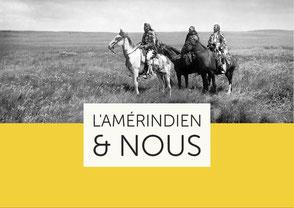 L'Amérindien et nous - À l'écoute d'une sagesse ancestrale