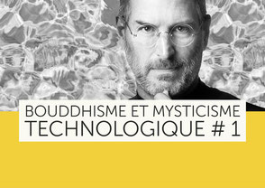 Bouddhisme et mysticisme technologique - Steve Jobs : de l'Inde au Zen
