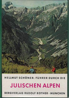 Bergverlag Rudolf Rother - Führer durch die Julischen Alpen, Hellmut Schöner - 4. Auflage 1972