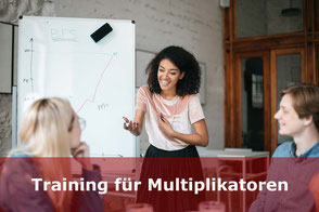 Training für Multiplikatoren