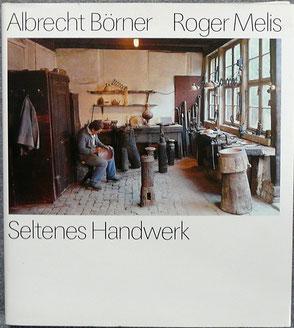 """Buch """"Seltenes Handwerk"""" von Albrecht Börner & Roger Melis"""