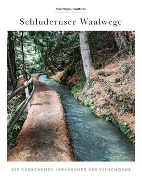 Tourenvorschlag im Obervinschgau: Schludernser Waalwege