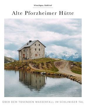 Wandern im Vinschgau: Alte Pforzheimer Hütte