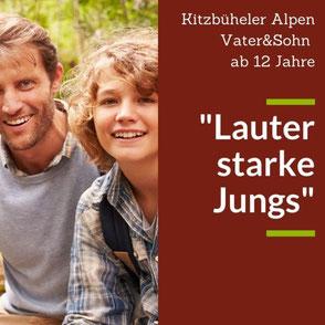 """""""Lauter starke Jungs"""" Familienurlaub in Kitzbühel zur Stärkung der Beziehung zwischen Vater und Sohn"""