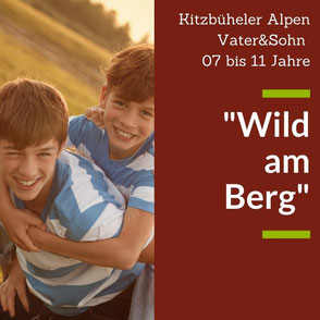 """""""Lauter starke Jungs"""" Sommerfreizeit auf der Almhütte in Kitzbühel als Singleurlaub mit Sohn"""