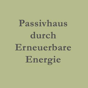 Passivhaus durch erneuerbare Energie Nutzung