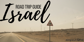 Road Trip Guide Israel of penguins & elephants ofpenguinsandelephants