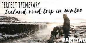 ofpenguinsandelephants of penguins & elephants blog travel Iceland winter road trip Perfect itinerary for your Iceland road trip in winter