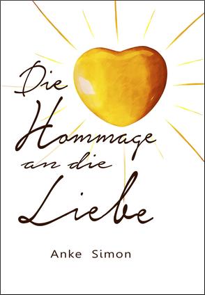 Buchcover: Die Hommage an die Liebe von Anke Simon