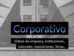 videos de empresa, instituciones, tutoriales, exposiciones, ferias
