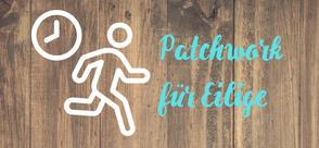 Patchwork Tipps für Eilige