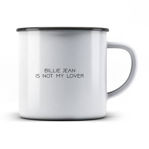 Tasse billie jean is not my lover